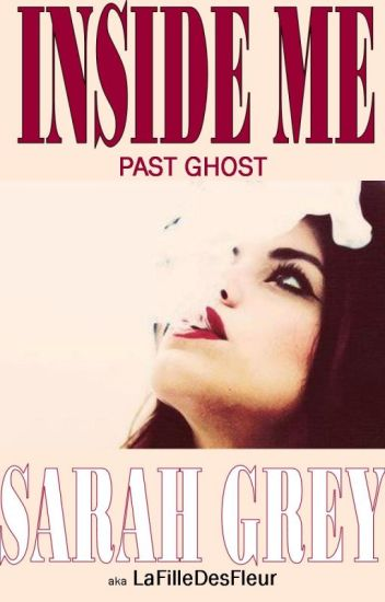 Inside me: Past Ghost