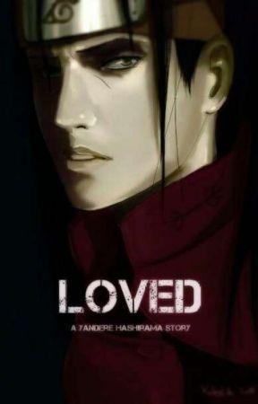 Loved (Yandere Hashirama x Reader) by TonickaKennedy