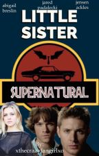 Little Sister(SPN)[1]{Completed} by xthecrazyfangirlxo
