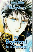Muryou2:My Boyfriend is a Sorcerrer(COMPLETE) by yuki_tin13