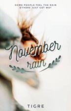 November rain  by tattoedonmychest