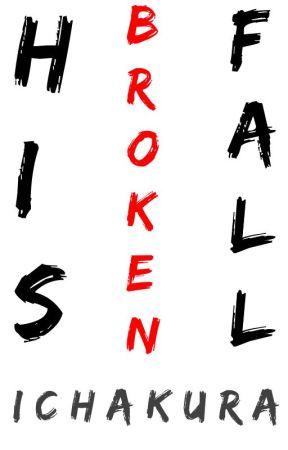 His Broken Fall by ichakura