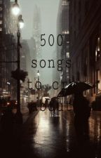 500 songs to cry about  by selmadevil