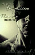 Your Submission is My Pleasure (MxM, D/s, LGBT) by All_The_Same_Love
