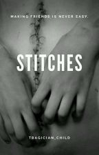 (COMPLETED) Stitches by tragician_child