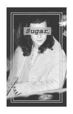 Sugar. (H.S.) by IvyWaters