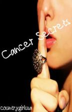 Cancer Secrets (on hold) by countrygirlusa