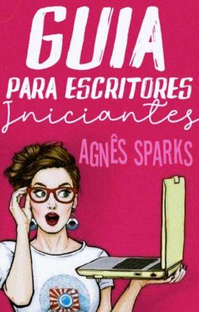 GUIA - Para Escritores Iniciantes by AgnesSparks