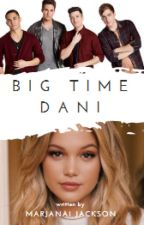 Big Time Dani by foreveryourbebe