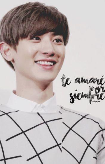 Te amaré por siempre ➳ Chanyeol