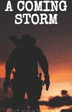 A COMING STORM | A Wild West Novel by stxrmbreak_