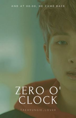Zero o' Clock by taehyungie_lover