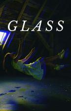GLASS by grey203