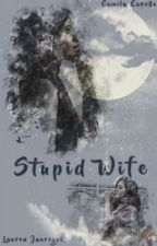 Stupid Wife (REMAKE) Eng Version by Chickenshit86