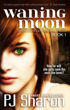 Waning Moon (Book One in The Chronicles of Lily Carmichael trilogy) by pjsharon