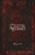 CELESTIAL MECHANICS: The Tour Guide. by hydrancheas