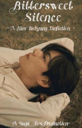 Bittersweet Silence |KTH Fanfiction| by Suga__Fox