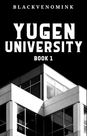YUGEN UNIVERSITY by BlackVenomInk