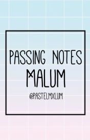 Passing Notes || Malum || by pasteljosh