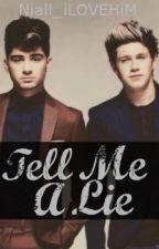 Tell Me a Lie [Niam/Ziall] (BoyxBoy) by Niall_iLOVEHiM