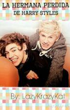 La Hermana Perdida De Harry Styles (Niall y Tu) by LazyKrazyKat