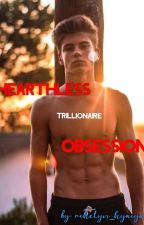 Heartless Trillionaire Obsession by blue_hyacynth
