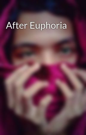After Euphoria by WorstAdmirer