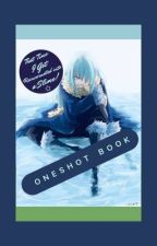 That Time I Got Reincarnated Into A Slime [ONE SHOT BOOK] by its_AliceLou