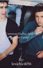 Thinking of you (Cameron Dallas and Nash Grier Fan Fiction) by lexichic4056