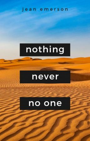 Nothing, Never, No One by MyBeewing