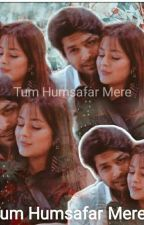 Tum Humsafar Mere by happy_soul_H