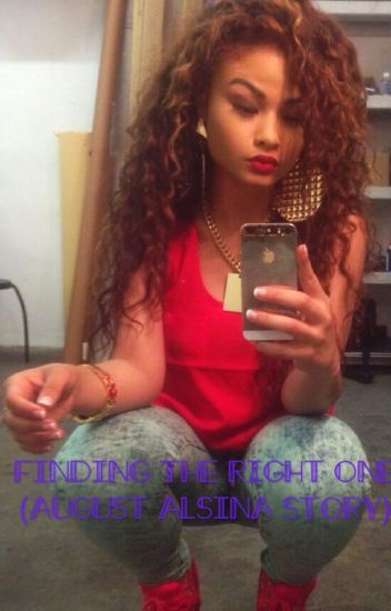Finding The Right One (August Alsina Story)