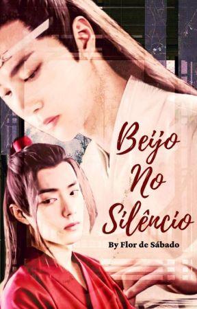 Beijo No Silêncio [Wangxian] by flordesabado_