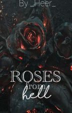 Roses from hell by _HEER_