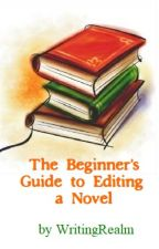 The Beginner's Guide to Editing a Novel by WritingRealm