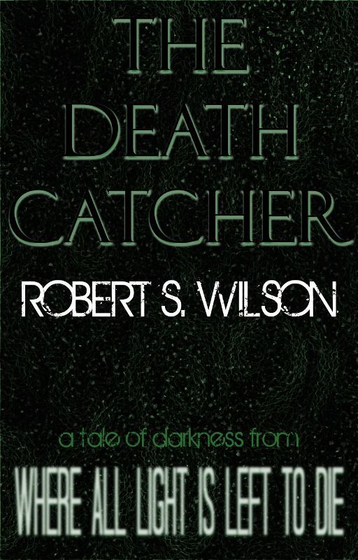 The Death Catcher by robertswilson