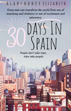 30 Days In Spain  by Alabi_Honey