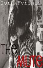 The Mute (On Hold) by TorianneElizabeth