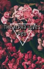 The Alpha Loves Red {Book 1} by Skyra233