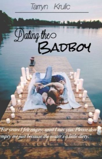 Dating the bad boy