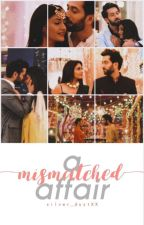 #1: A Mismatched Affair- ShivIka by silver_dustXX