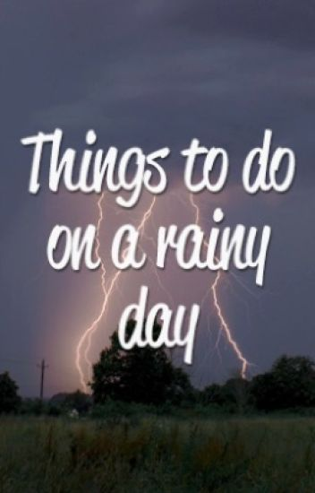 things to do on a rainy day (portuguese version)
