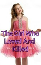 The Girl who loved and killed( Hogwarts next generation) by Victorie_Weasley01