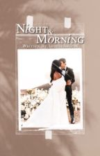 Night & Morning ↡ A Lee Min-ho Fanfiction  by ThelovelyAngels