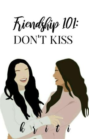 Friendship 101: Don't Kiss by bookishkay