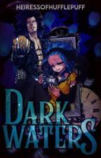 Dark Waters (GaLe) by HeiressofHufflepuff