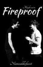 Fireproof | Larry Stylinson by Niamcuddlesfaceit