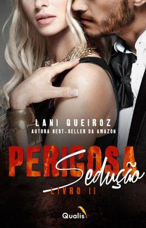 PERIGOSA SEDUÇÃO - PARTE II (DEGUSTAÇÃO) by Laniqueiroz