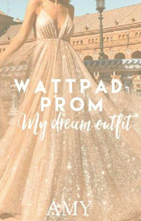 Wattpad Prom by _ameena011