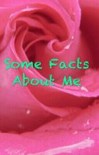 Some Facts about me by NovaCocoaine
